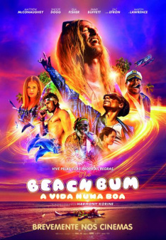 The Beach Bum: A Vida Numa Boa